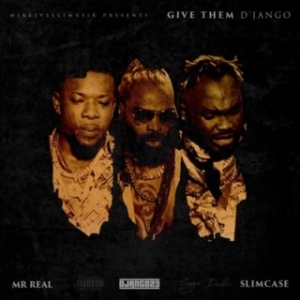 """D'Jango - """"Give Them"""" ft. Slimcase & Mr Real"""